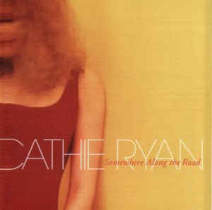 Somewhere Along the Road - Cathie Ryan